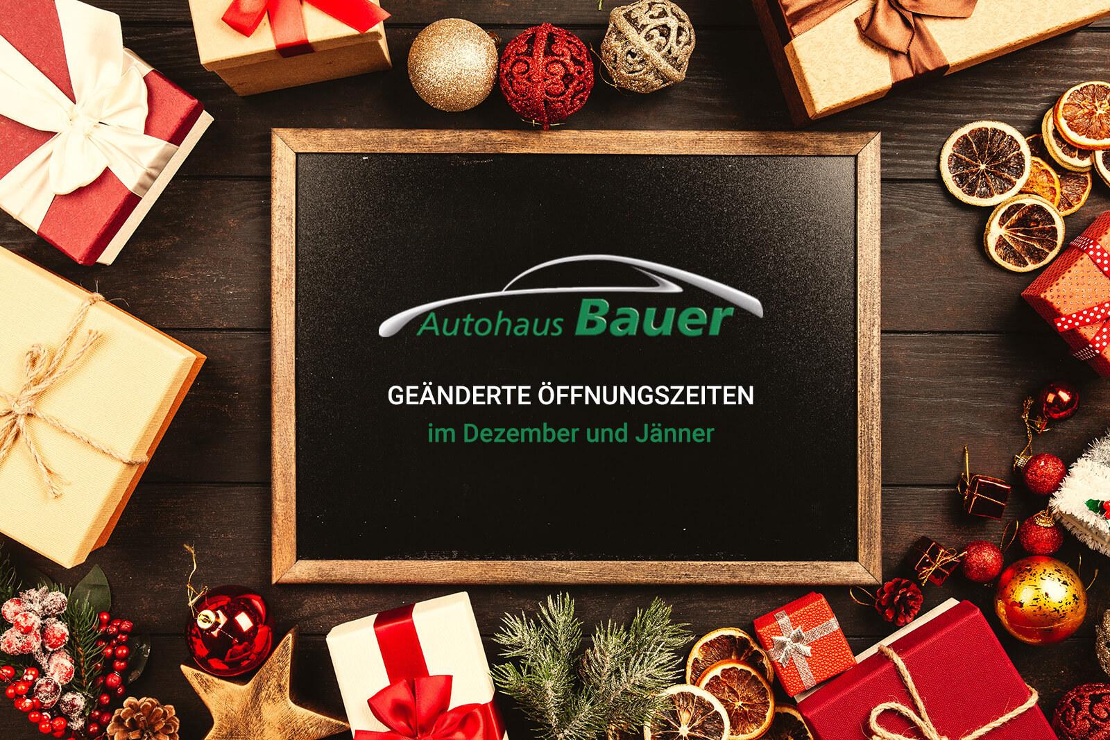 Autohaus Bauer geänderte Öffngunszeiten im Dezember und Jänner